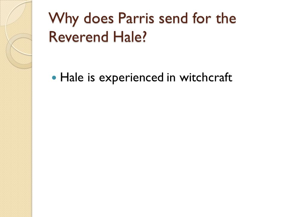 Why does Parris send for the Reverend Hale