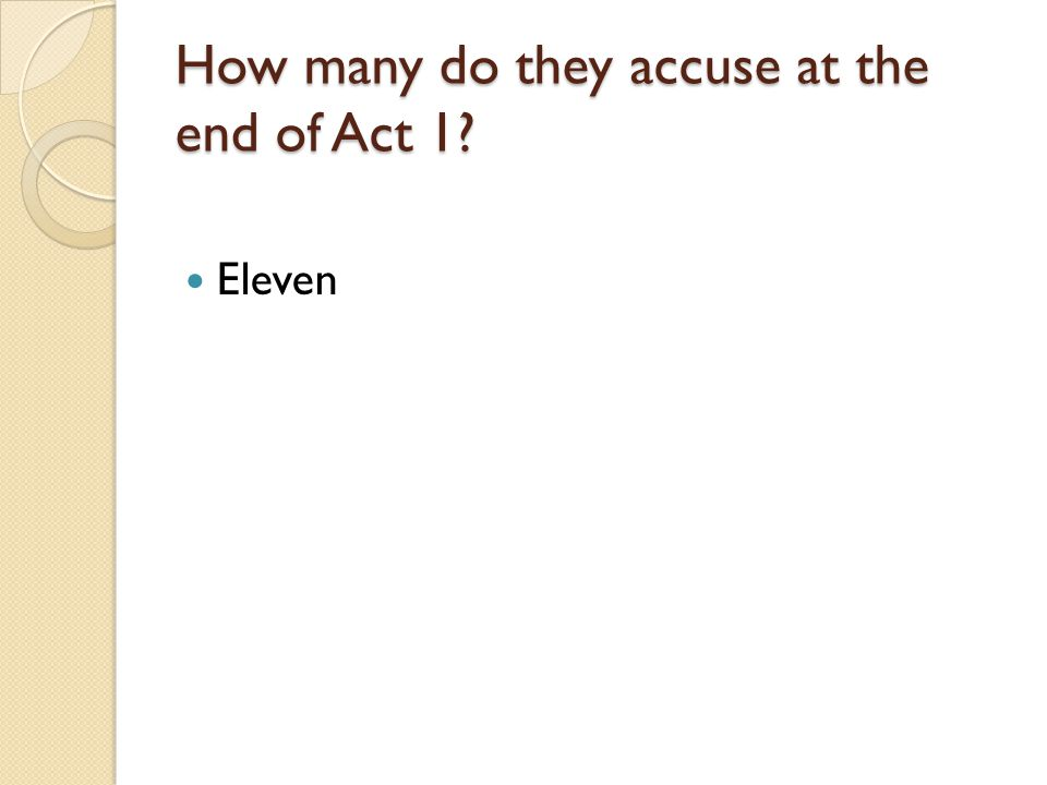 How many do they accuse at the end of Act 1