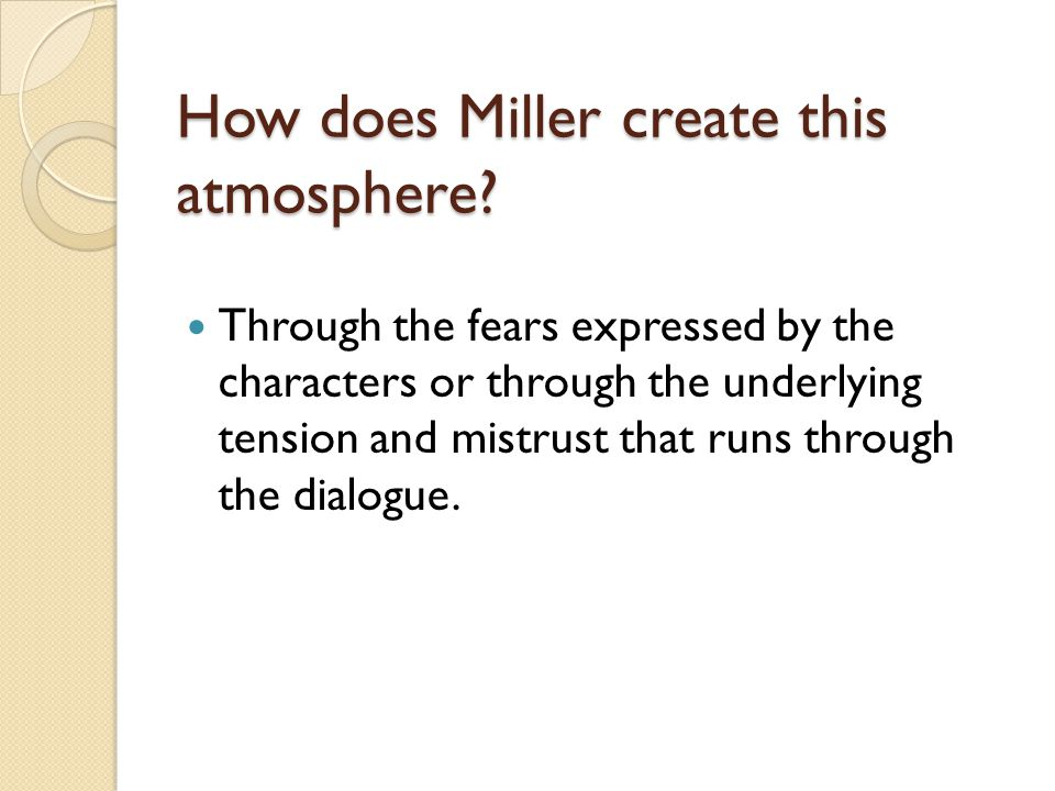 How does Miller create this atmosphere