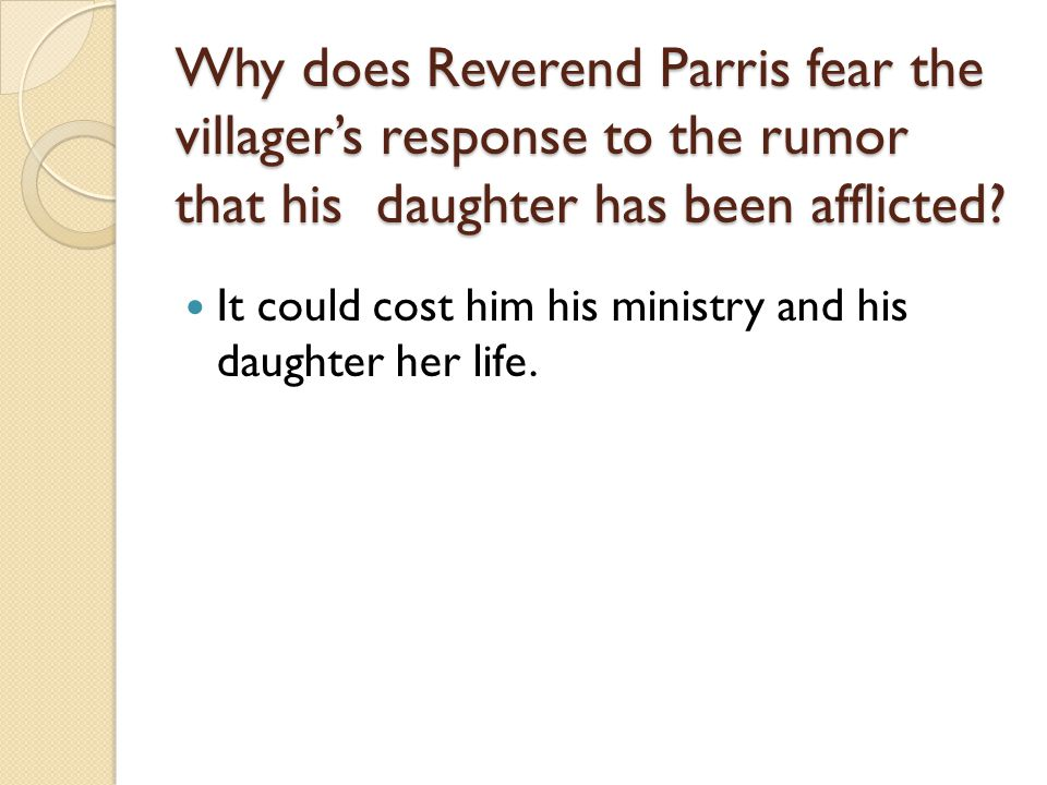 Why does Reverend Parris fear the villager's response to the rumor that his daughter has been afflicted