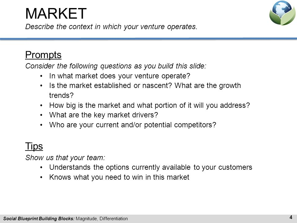MARKET Describe the context in which your venture operates.