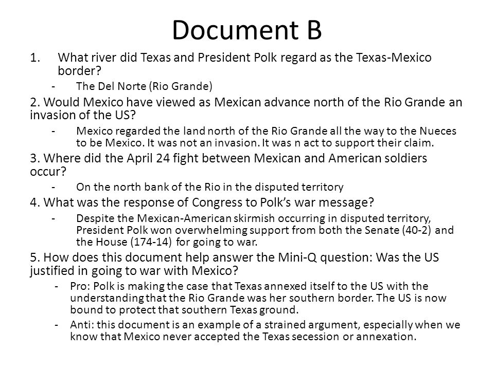 Document B What river did Texas and President Polk regard as the Texas-Mexico border The Del Norte (Rio Grande)