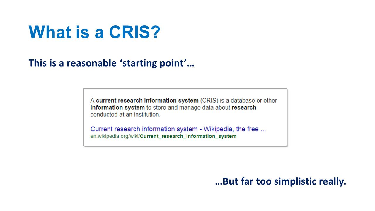 What is a CRIS This is a reasonable 'starting point'…