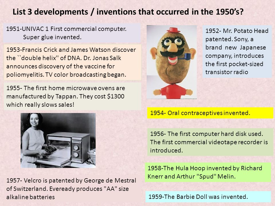 List 3 developments / inventions that occurred in the 1950's