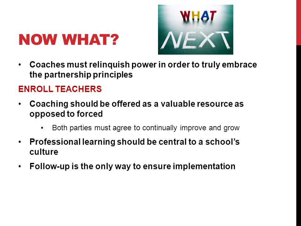 Now what Coaches must relinquish power in order to truly embrace the partnership principles. ENROLL TEACHERS.