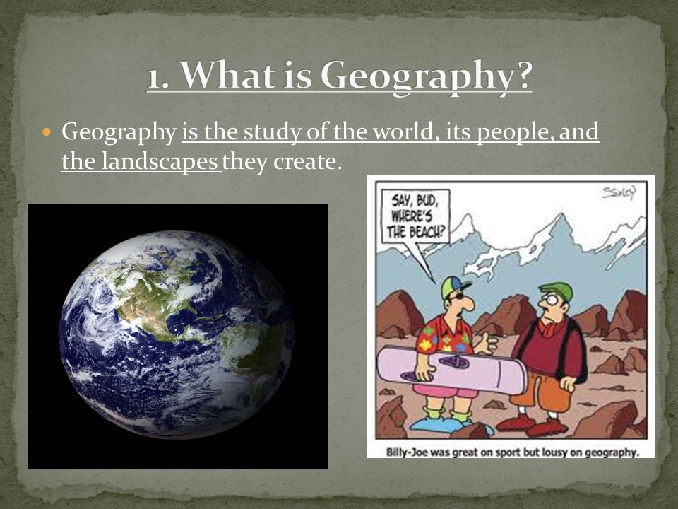 1. What is Geography.