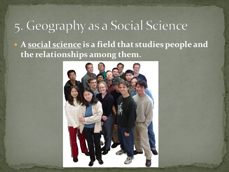 5. Geography as a Social Science