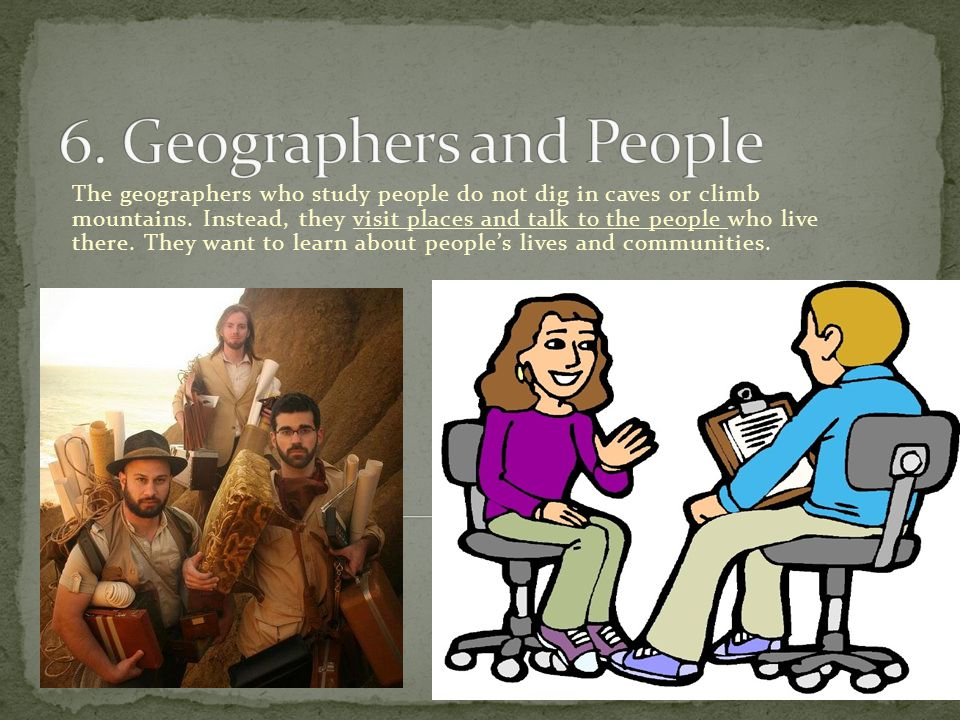 6. Geographers and People