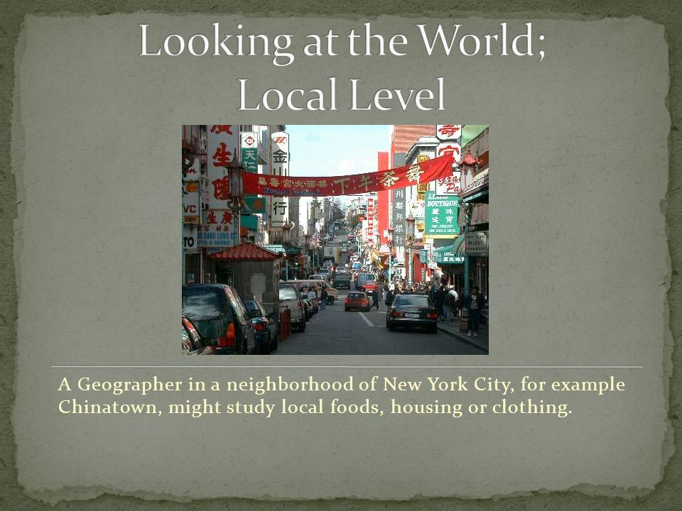 Looking at the World; Local Level