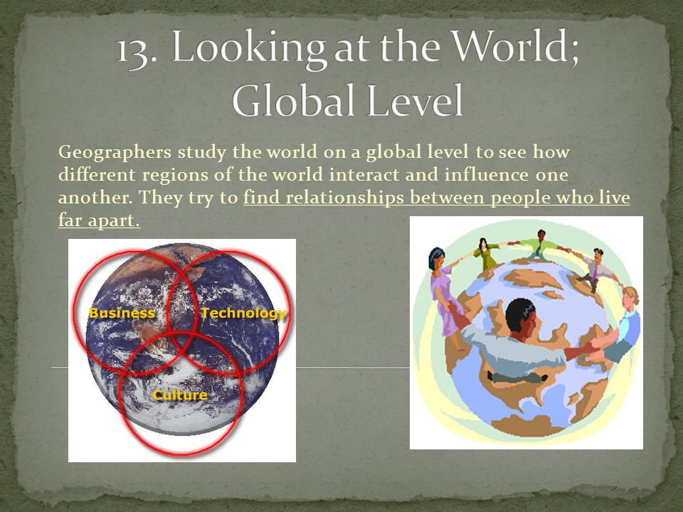 13. Looking at the World; Global Level