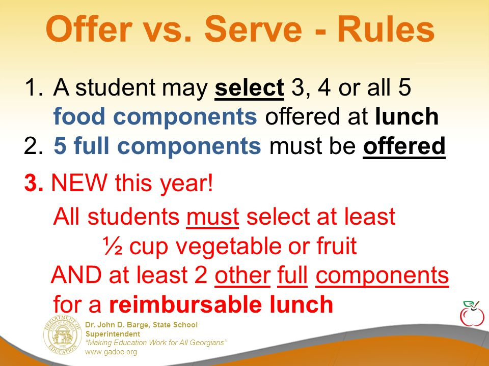 Offer vs. Serve - Rules 1. A student may select 3, 4 or all 5 food components offered at lunch.
