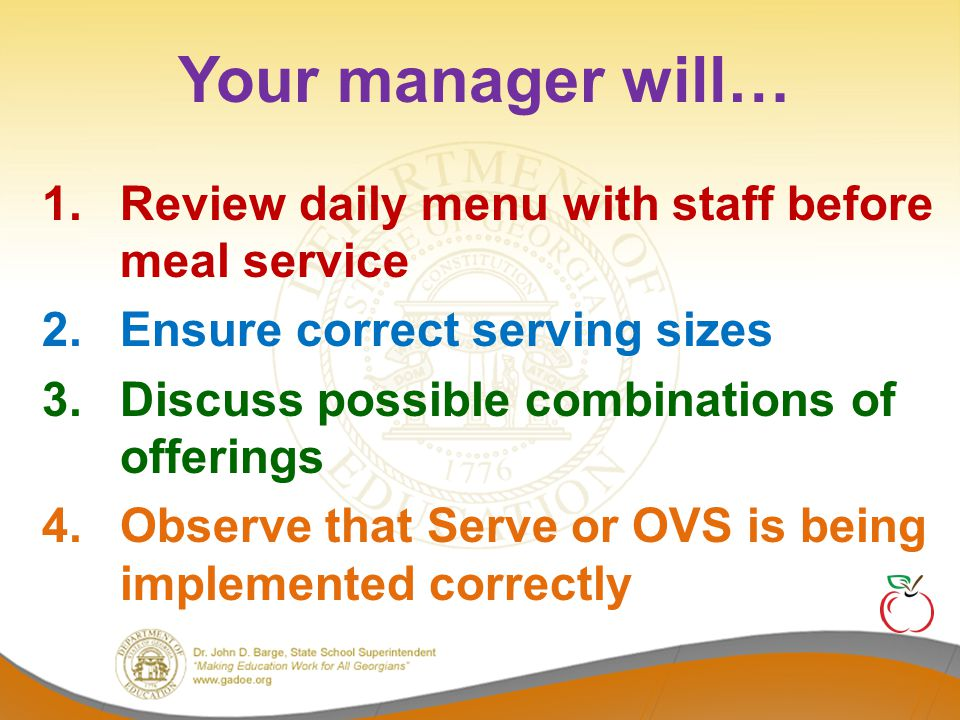 Your manager will… Review daily menu with staff before meal service