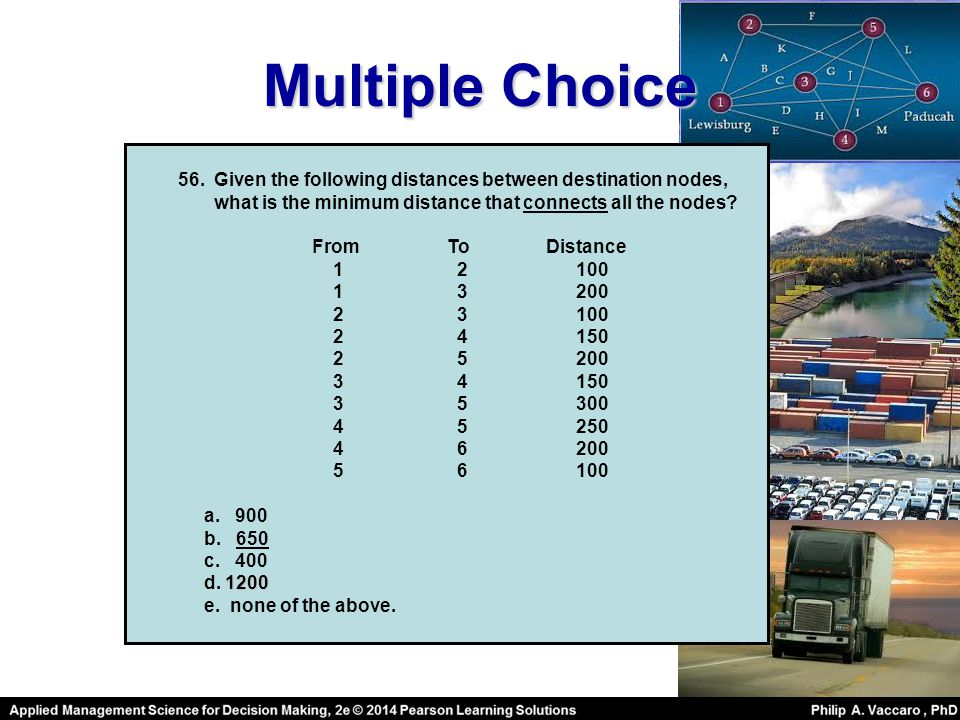 Multiple Choice Given the following distances between destination nodes, what is the minimum distance that connects all the nodes