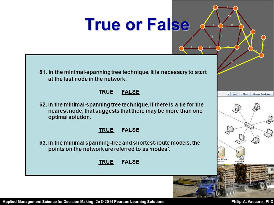 True or False 61. In the minimal-spanning tree technique, it is necessary to start. at the last node in the network.