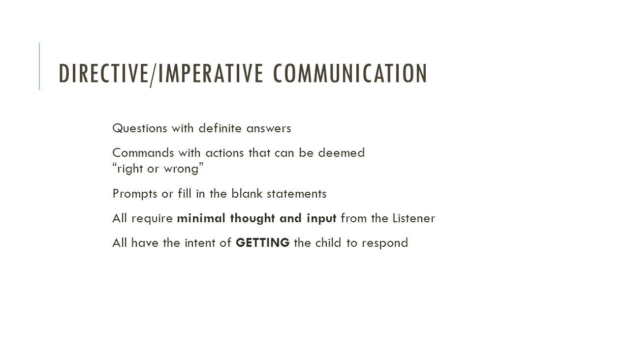 Directive/Imperative Communication