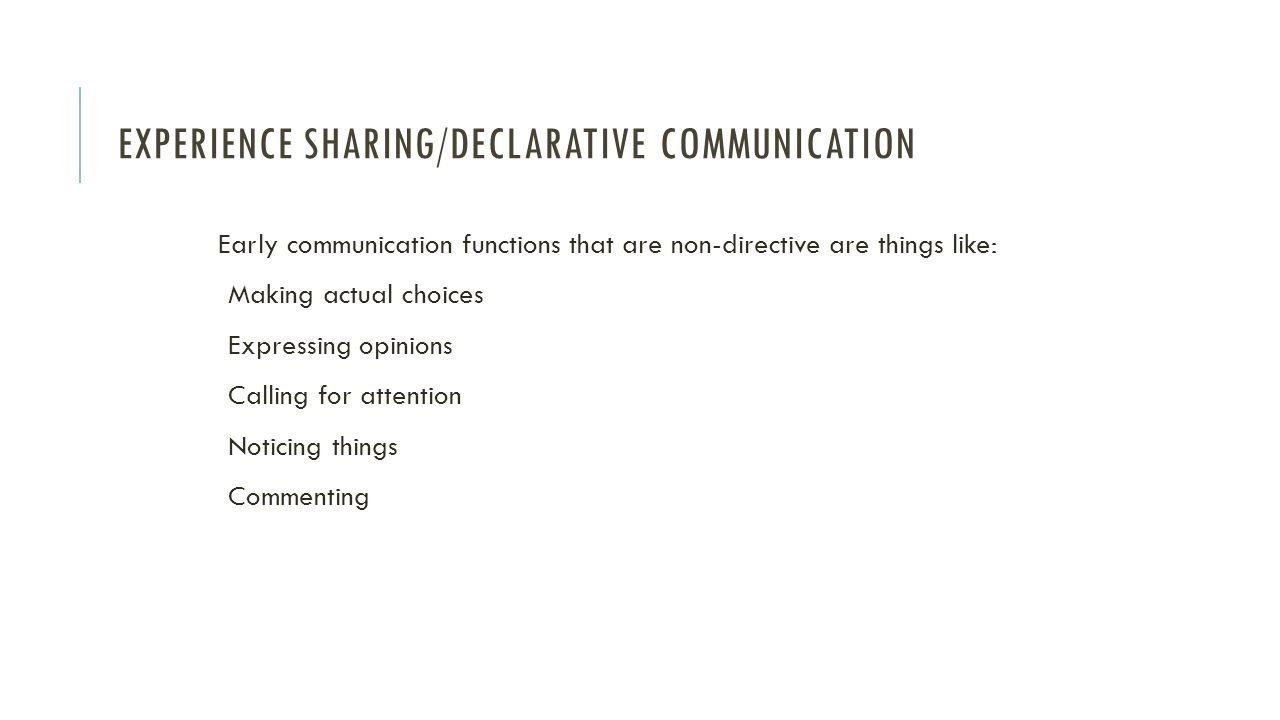 Experience Sharing/Declarative Communication
