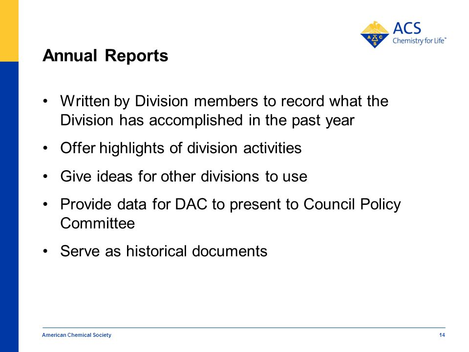 Annual Reports Written by Division members to record what the Division has accomplished in the past year.