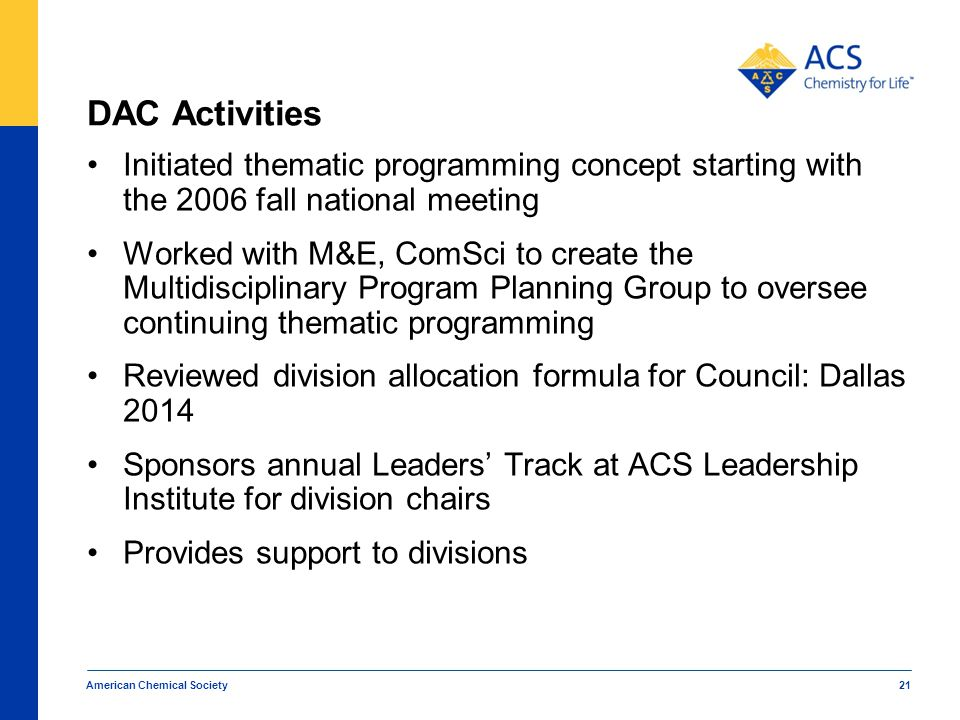 DAC Activities Initiated thematic programming concept starting with the 2006 fall national meeting.