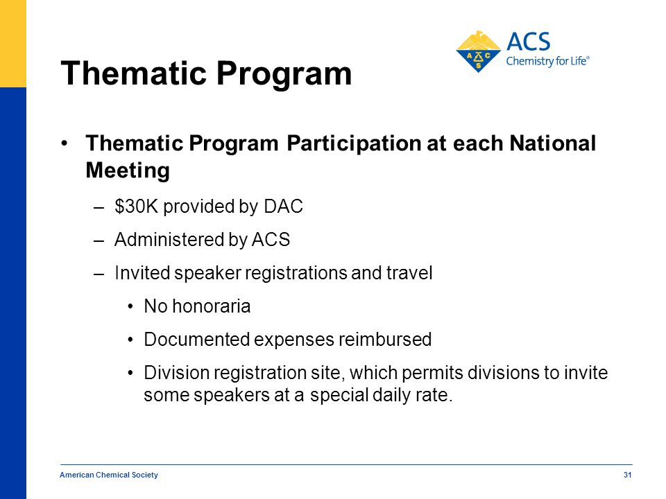 Thematic Program Thematic Program Participation at each National Meeting. $30K provided by DAC. Administered by ACS.