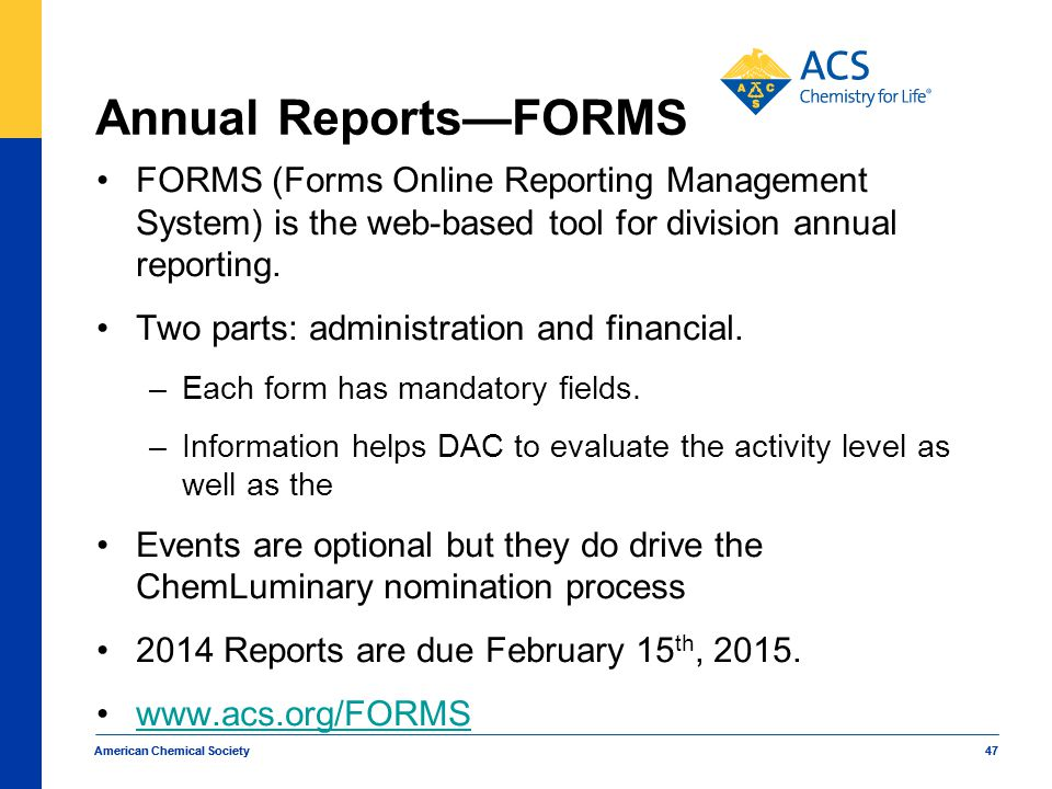 Annual Reports—FORMS FORMS (Forms Online Reporting Management System) is the web-based tool for division annual reporting.