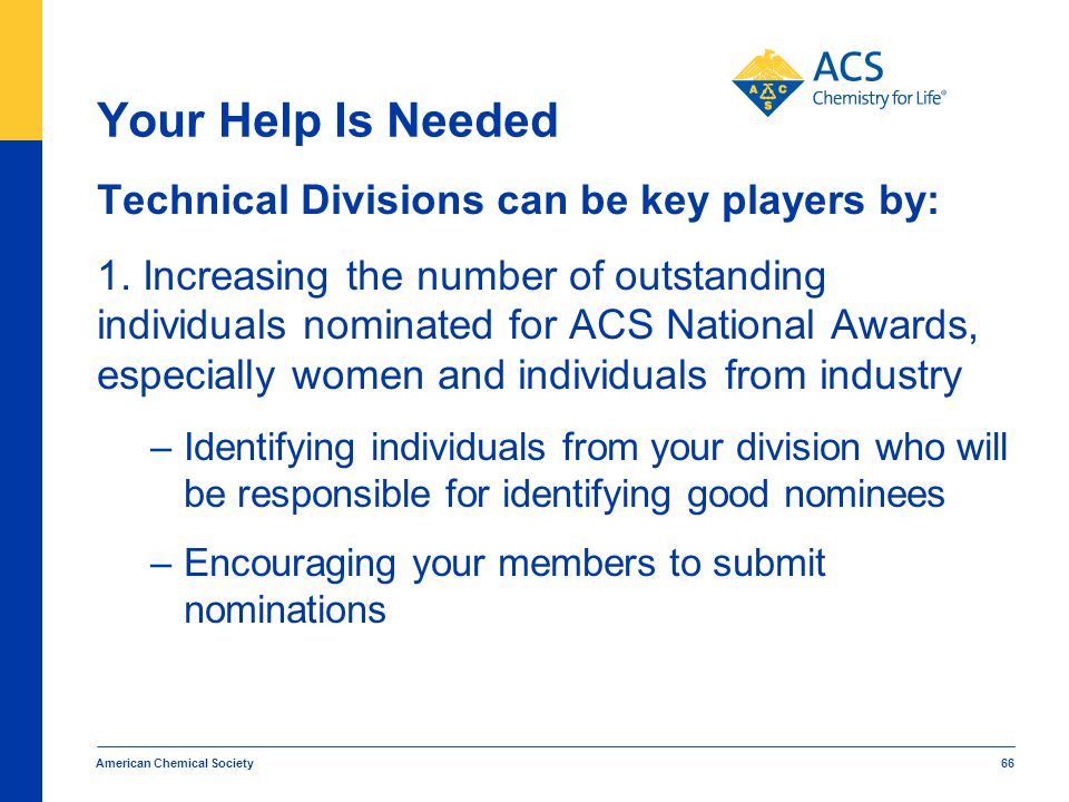 Your Help Is Needed Technical Divisions can be key players by: