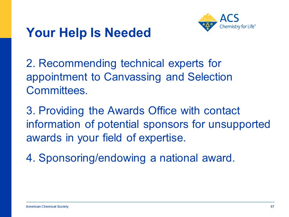 Your Help Is Needed 2. Recommending technical experts for appointment to Canvassing and Selection Committees.