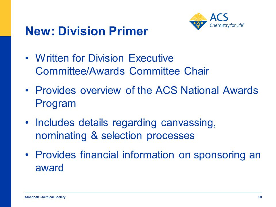 New: Division Primer Written for Division Executive Committee/Awards Committee Chair. Provides overview of the ACS National Awards Program.