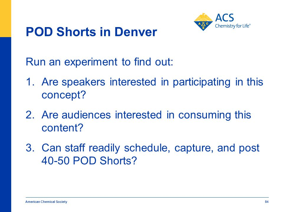 POD Shorts in Denver Run an experiment to find out: