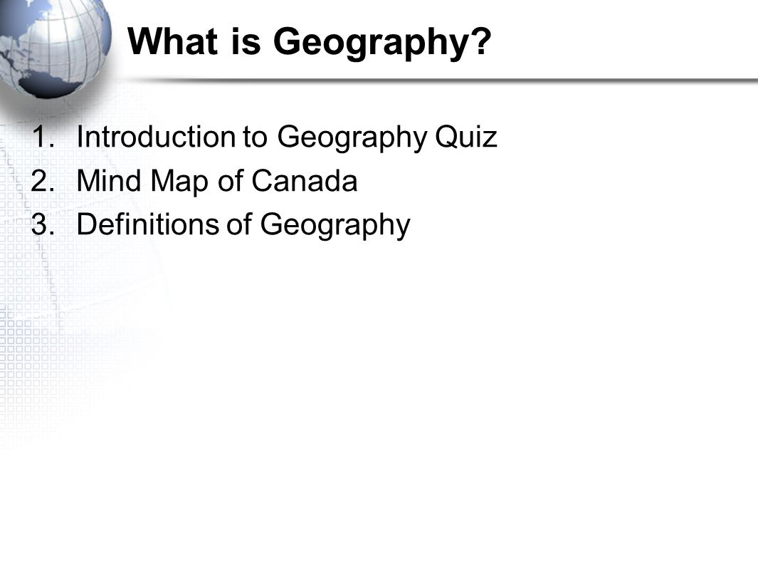 What is Geography Introduction to Geography Quiz Mind Map of Canada