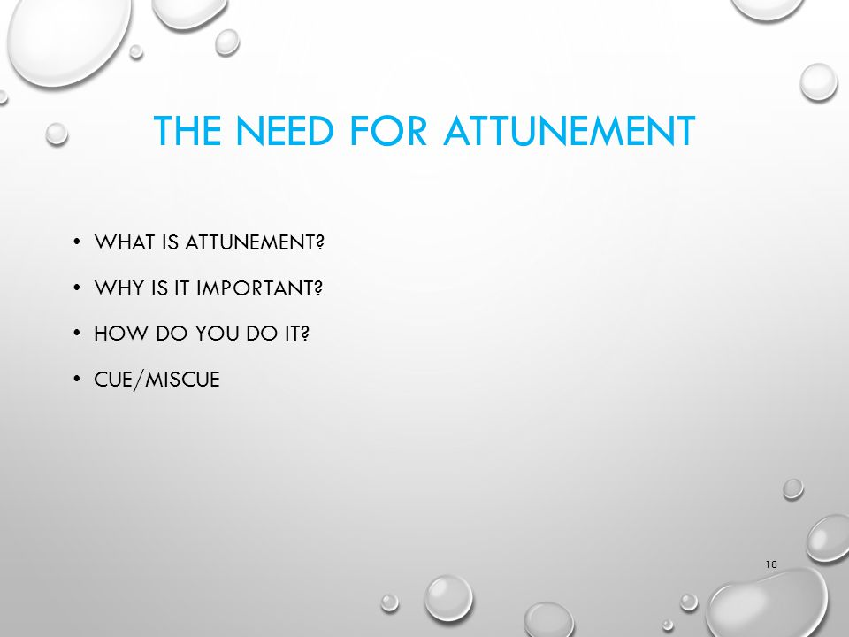 The Need for Attunement