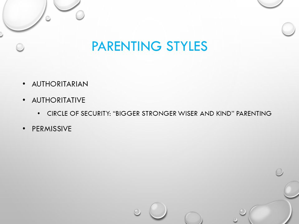PARENTING STYLES AUTHORITARIAN AUTHORITATIVE PERMISSIVE