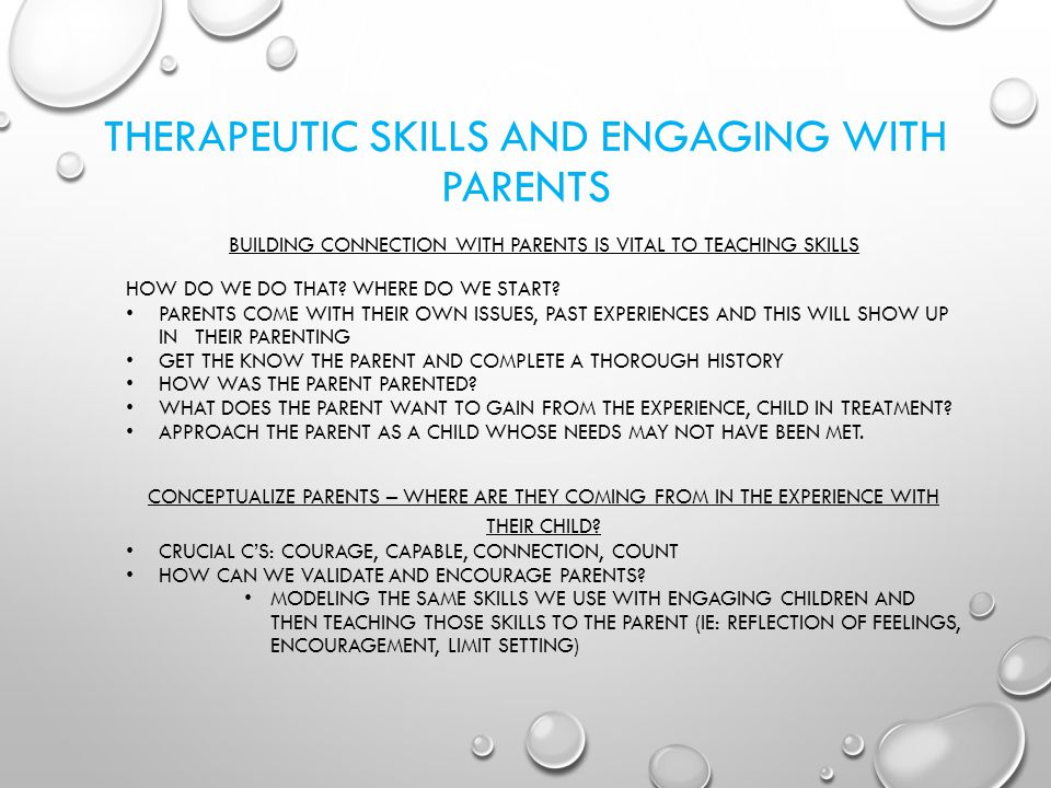 THERAPEUTIC SKILLS AND ENGAGING WITH PARENTS