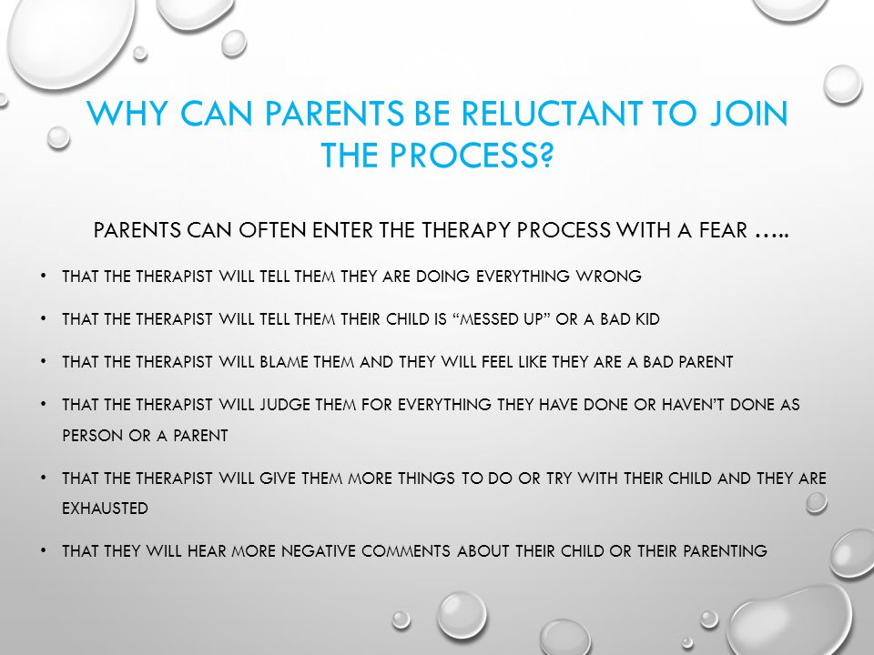 WHY CAN PARENTS BE RELUCTANT TO JOIN THE PROCESS