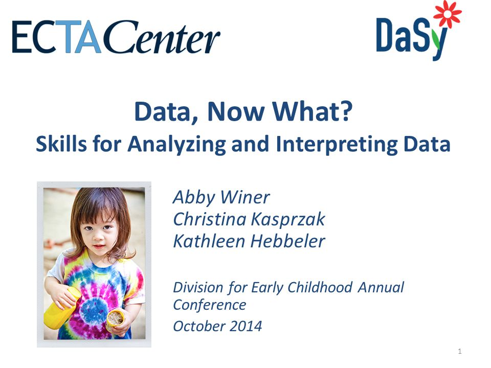 Data, Now What Skills for Analyzing and Interpreting Data
