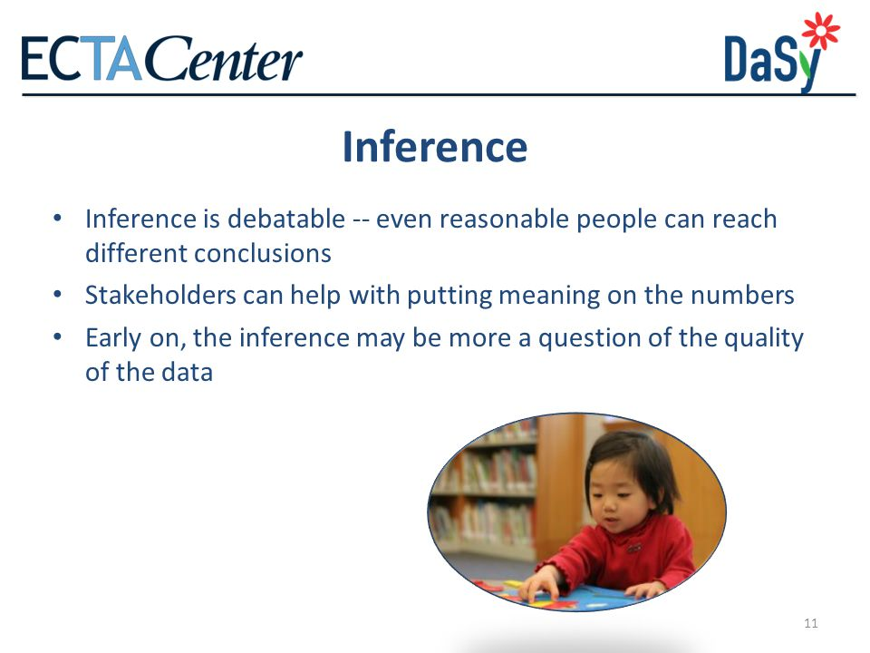 Inference Inference is debatable -- even reasonable people can reach different conclusions.