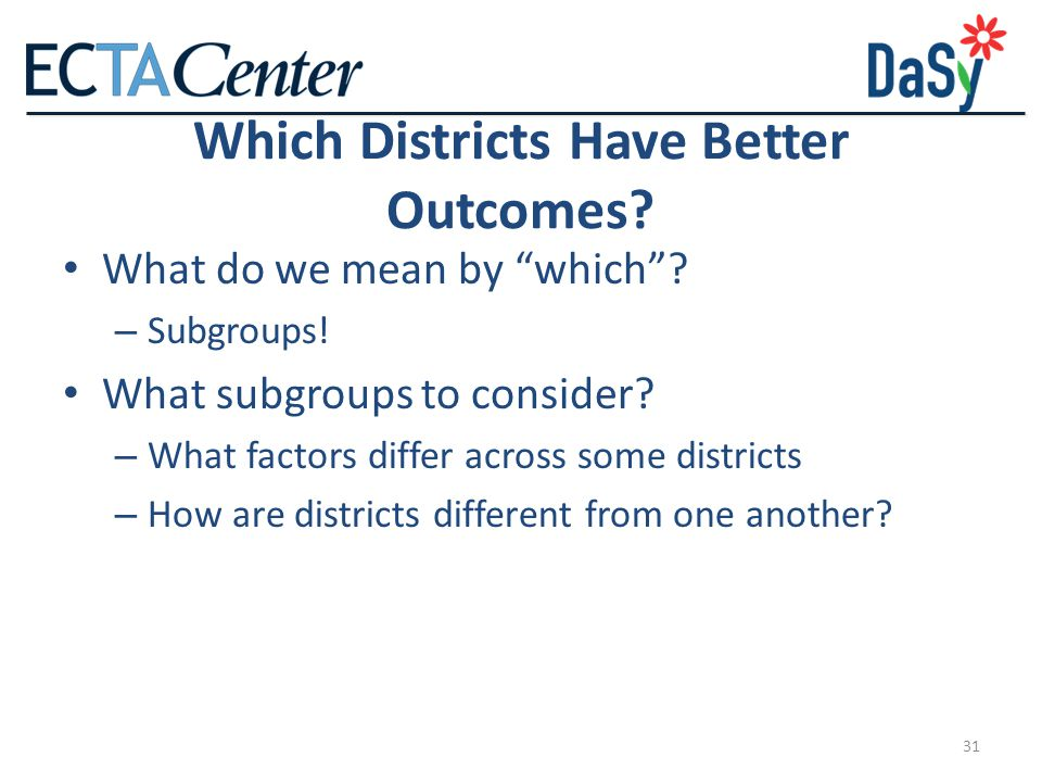 Which Districts Have Better Outcomes