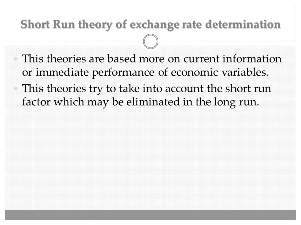 Short Run theory of exchange rate determination