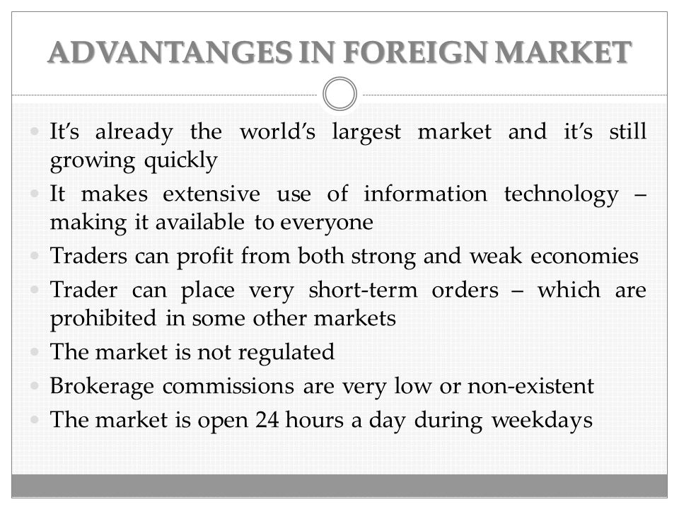 ADVANTANGES IN FOREIGN MARKET