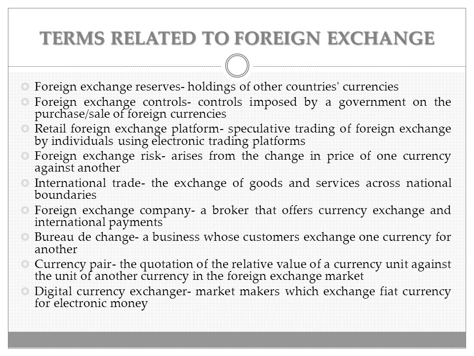 TERMS RELATED TO FOREIGN EXCHANGE