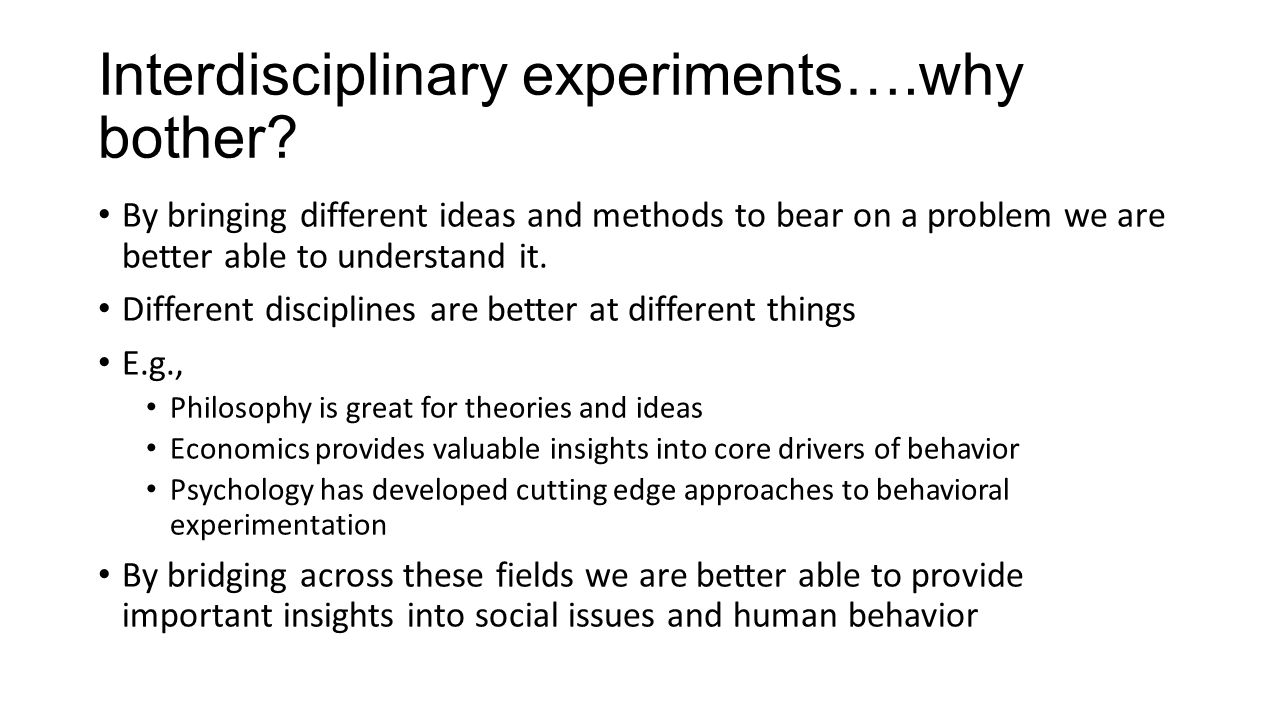 Interdisciplinary experiments….why bother