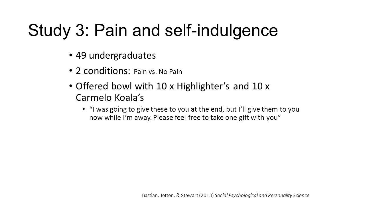Study 3: Pain and self-indulgence