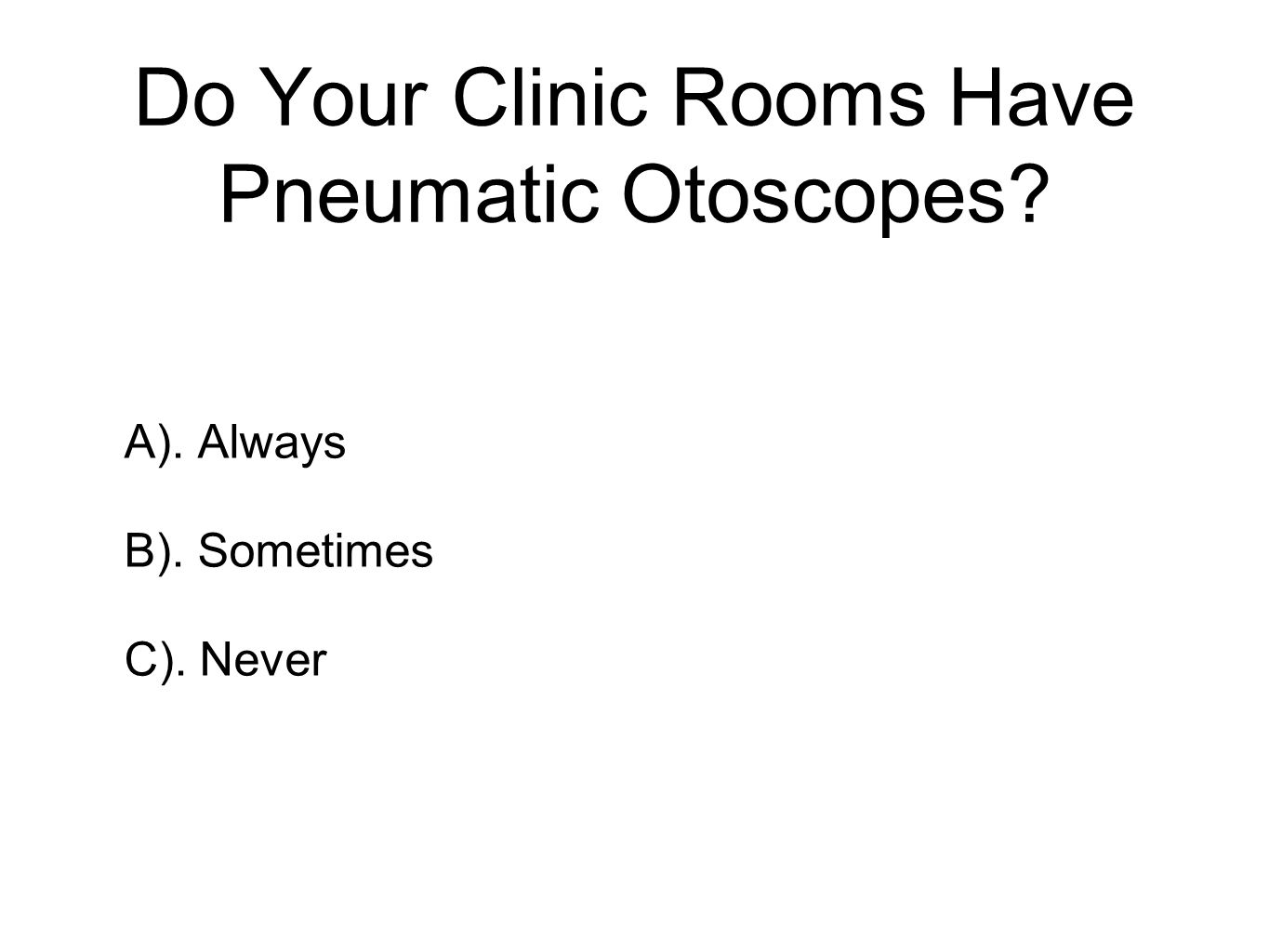 Do Your Clinic Rooms Have Pneumatic Otoscopes