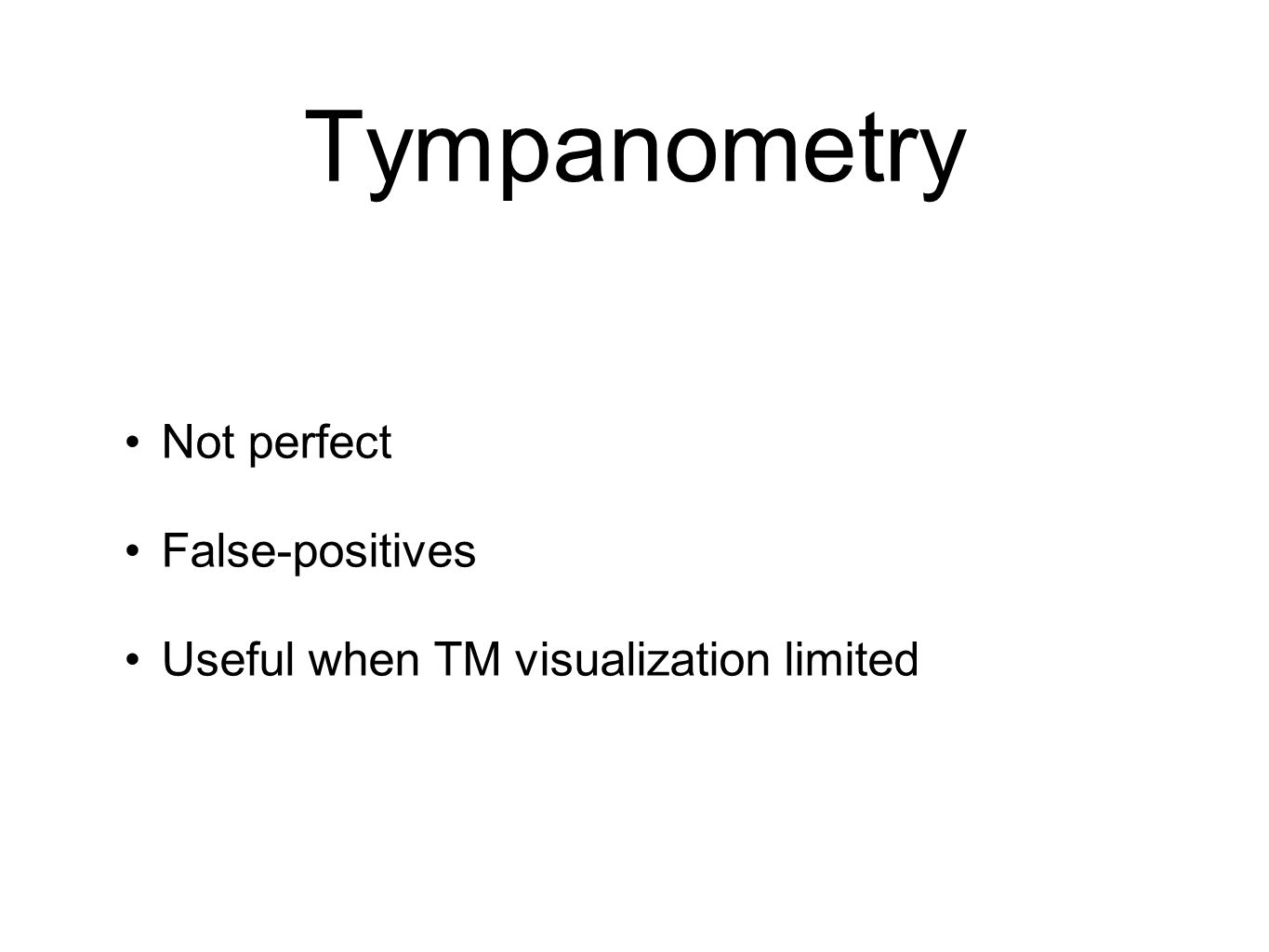 Tympanometry Not perfect False-positives