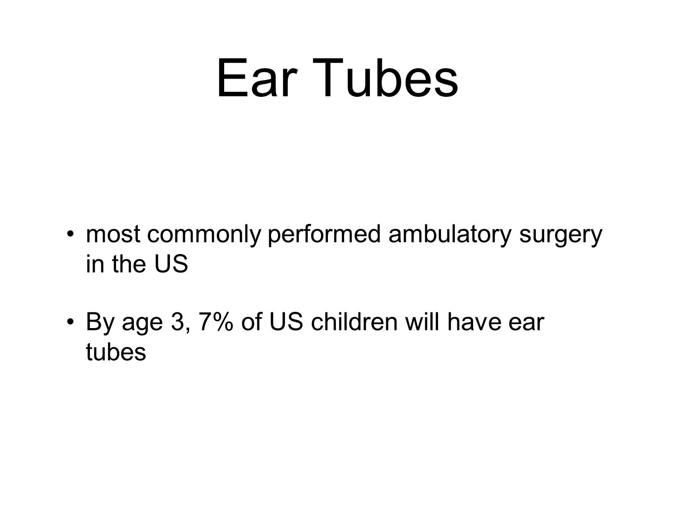 Ear Tubes most commonly performed ambulatory surgery in the US