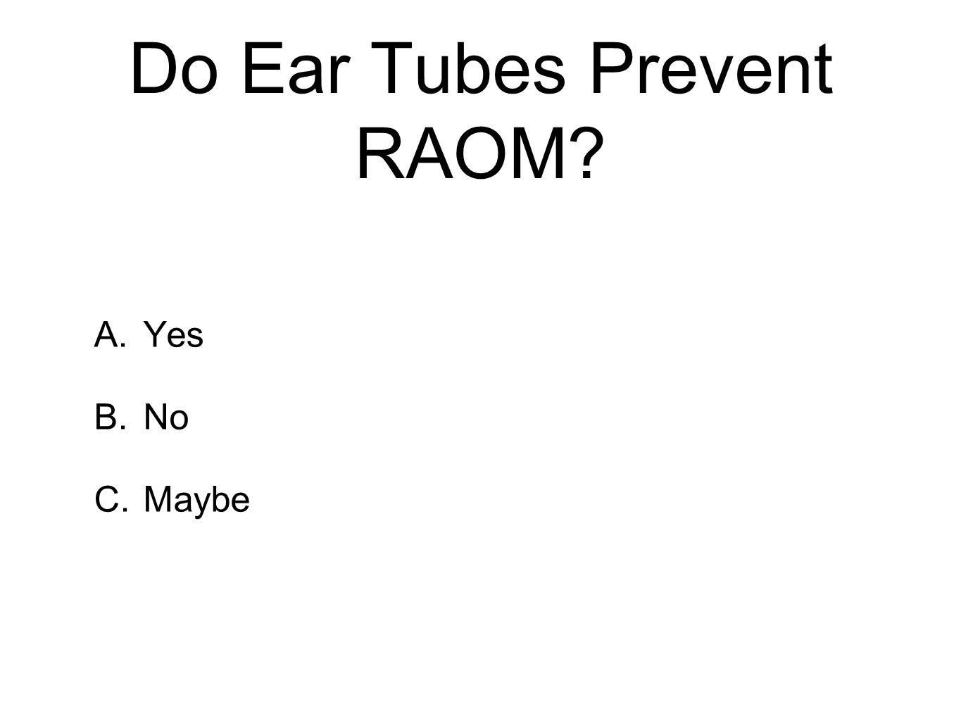 Do Ear Tubes Prevent RAOM