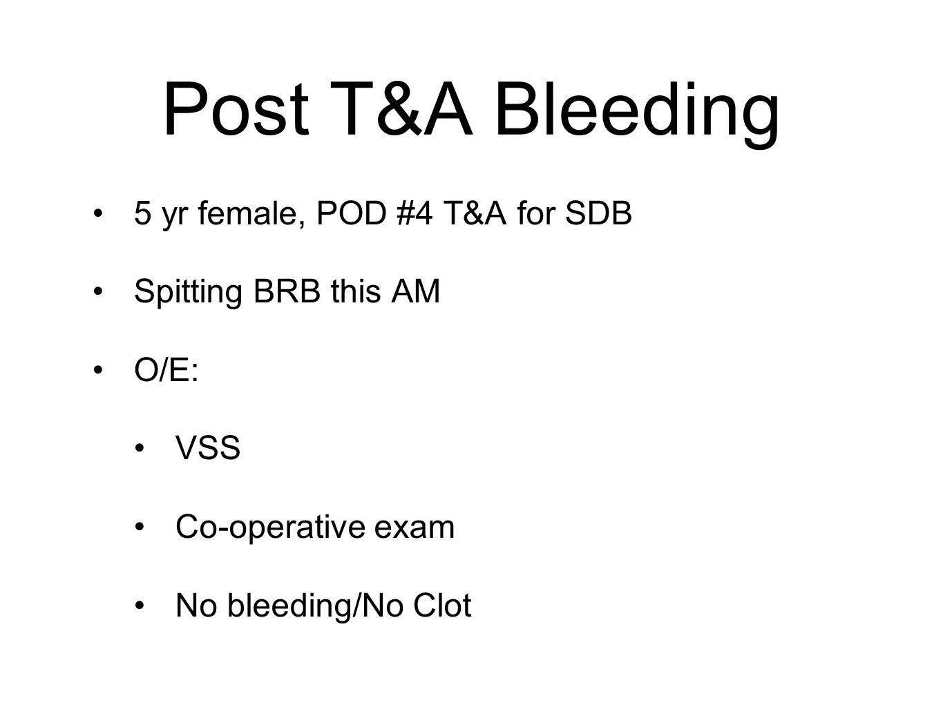 Post T&A Bleeding 5 yr female, POD #4 T&A for SDB Spitting BRB this AM