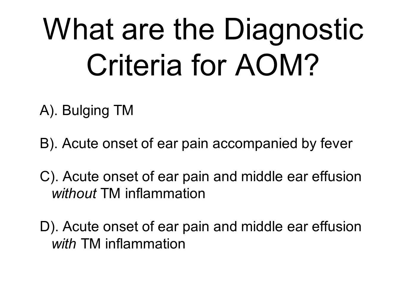 What are the Diagnostic Criteria for AOM
