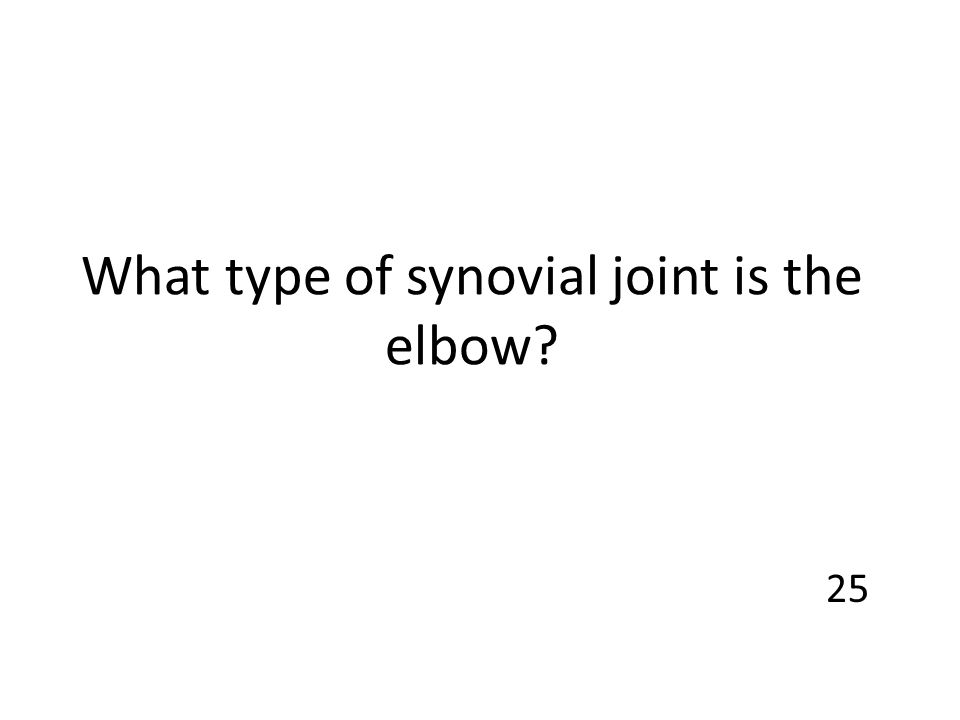 What type of synovial joint is the elbow
