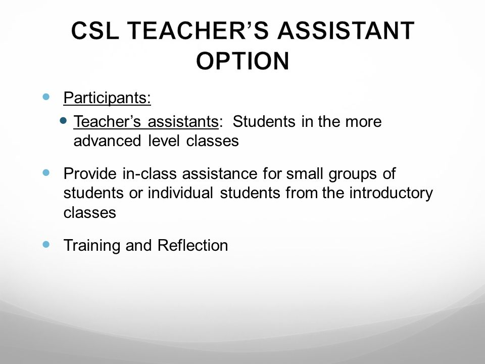 CSL TEACHER'S ASSISTANT OPTION