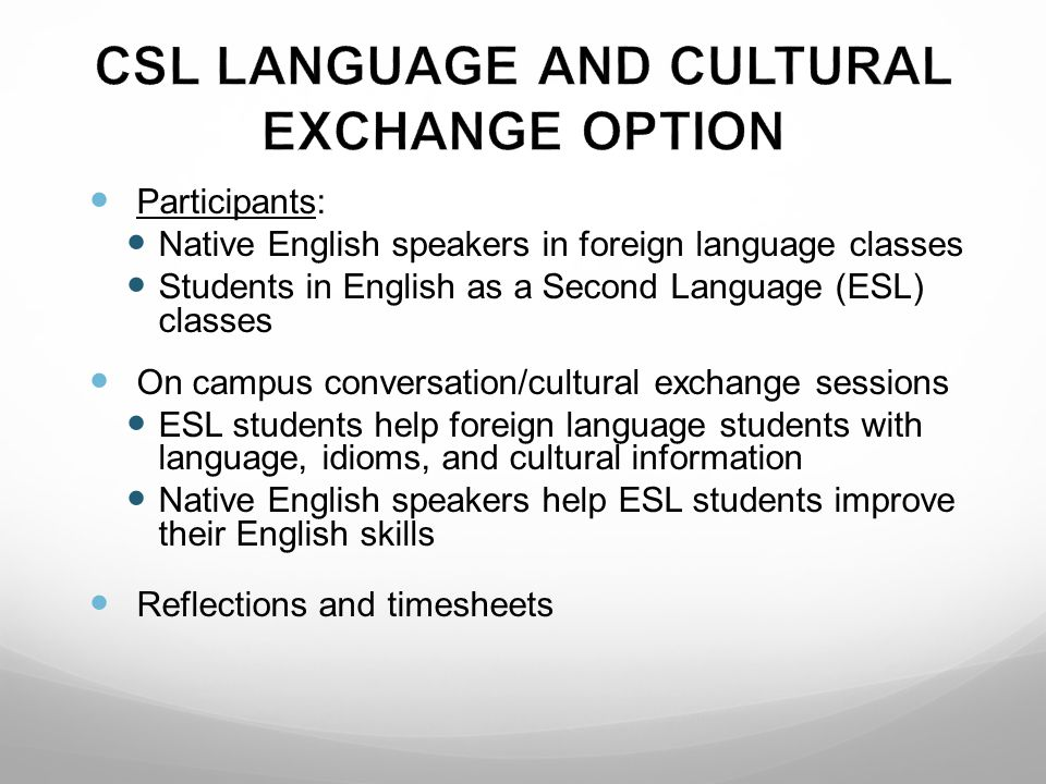 CSL LANGUAGE AND CULTURAL EXCHANGE OPTION